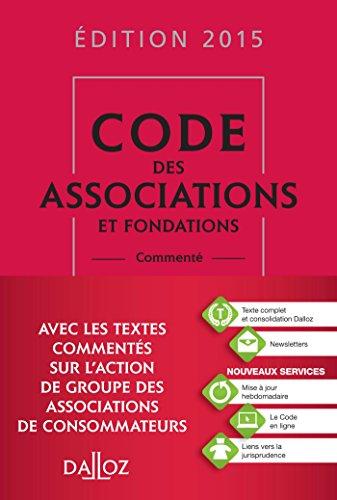 Code des associations et fondations 2015, commenté - 7e éd.