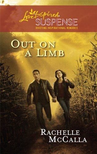 Out on a Limb (Holyoake Heroes Series, Book 1) (Steeple Hill Love Inspired Suspense) by Rachelle McCalla (2010-09-07)