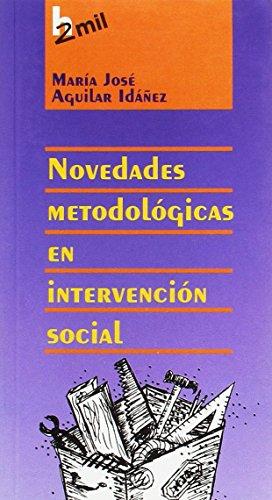 Novedades Metodologicas En Intervencon Social por Maria Jose Aguilar Idanez