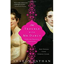 The Trouble with Mr. Darcy (The Darcy Saga) by Sharon Lathan (2011-04-01)
