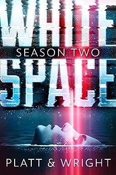 WhiteSpace: Season Two by [Platt, Sean, Wright,David]