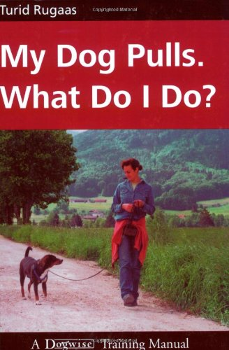 My Dog Pulls. What Do I Do? por Turid Rugaas