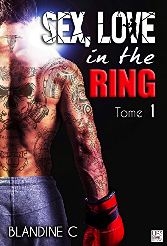 Sex,Love in the ring - Tome 1 par [C., Blandine]