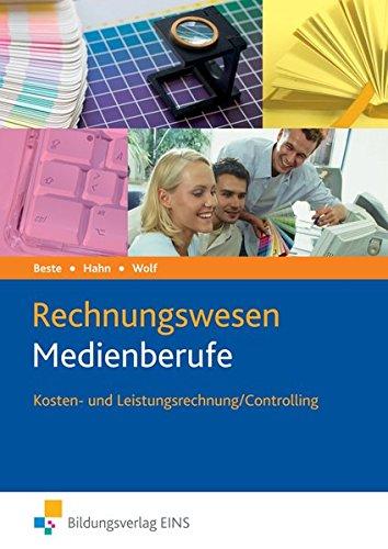 Die Wirtschaftsreihe für Medienberufe: Rechnungswesen Medienberufe: Kosten- und Leistungsrechnung/Controlling: Schülerband