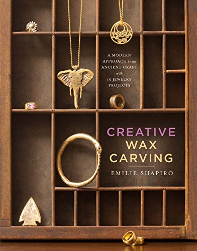 creative-wax-carving-a-modern-approach-to-an-ancient-craft-with-15-jewelry-projects