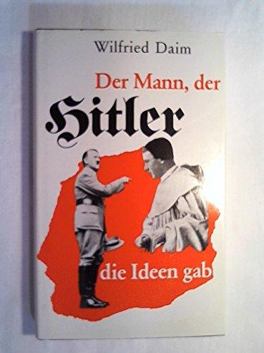 Preisvergleich Produktbild Der Mann, der Hitler die Ideen gab. Die sektiererischen Grundlagen des Nationalsozialismus