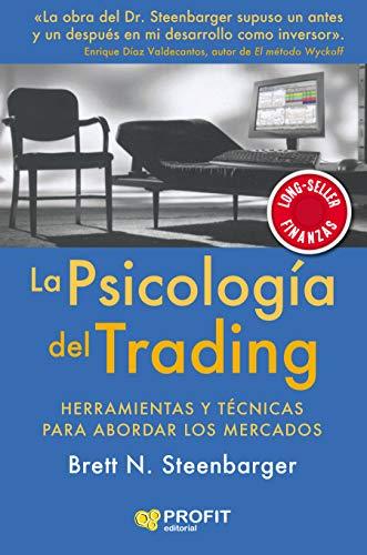 La psicología del trading: Herramientas y técnicas para abordar ...