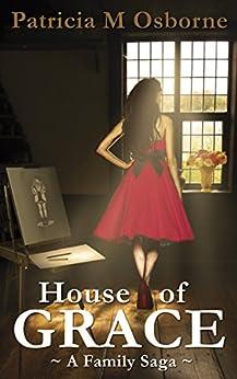 House of Grace, A Family Saga