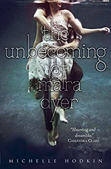 The Unbecoming of Mara Dyer by [Hodkin, Michelle]