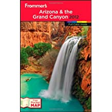Frommer's Arizona and the Grand Canyon 2012 (Frommer's Arizona & the Grand Canyon)