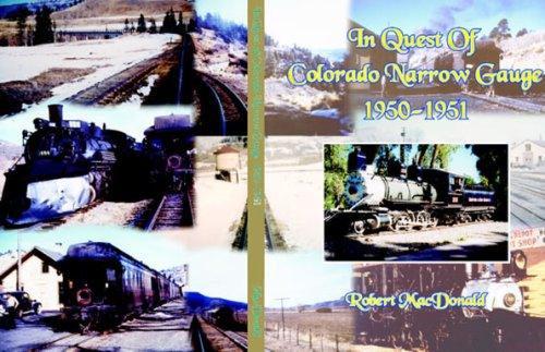 In Quest of Colorado Narrow Gauge 1950-1951.