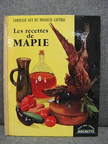 Comtesse Guy De Toulouse-Lautrec: Les recettes de Mapie