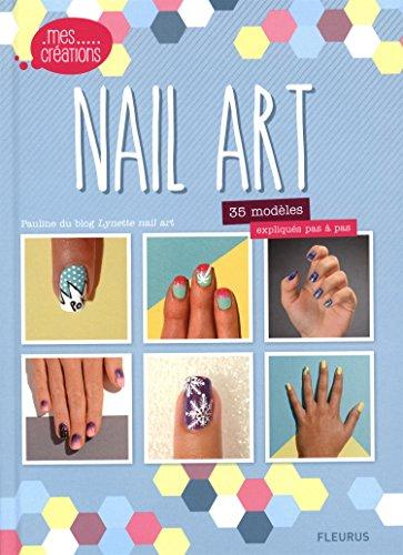 Nail Art : 35 modèles expliqués pas à pas par Pauline