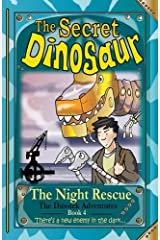 The Secret Dinosaur: Book 4: The Night Rescue (The Dinotek Adventures) Paperback