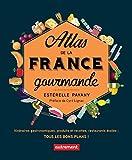 Atlas de la France gourmande. Itinéraires gastronomiques, produits et recettes, restaurants étoilés (ATLAS MONDE)...