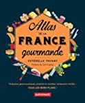 Atlas de la France gourmande. Itin�ra...
