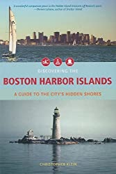 Discovering the Boston Harbor Islands by Christopher Klein (2011-05-01)