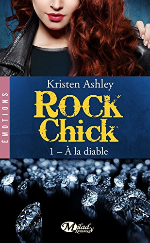 À la diable: Rock Chick, T1 par Kristen Ashley