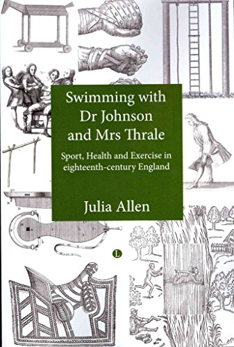 [Swimming with Dr Johnson and Mrs Thrale: Sport and Exercise in Eighteenth-century England] (By: Julia Allen) [published: November, 2012]
