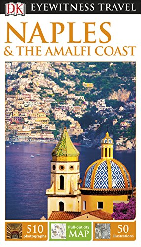 DK Eyewitness Travel Guide. Naples & The Amalfi Coast