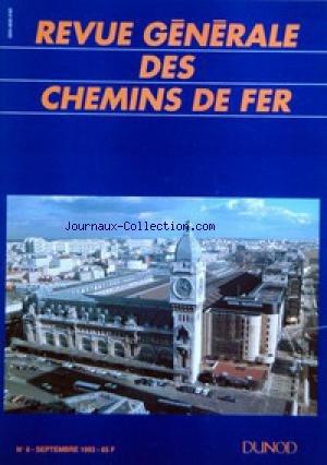 REVUE GENERALE DES CHEMINS DE FER [No 9] du 01/09/1993 - EDITORIAL PAR PIERRE DOGNETON - THOR. UN OUTIL INFORMATIQUE AU SERVICE DE LA CONCEPTION DES HORAIRES PAR JEAN-LOUIS MARTIN ET CLAUDE QUINCHON - MAINTENANCE INFORMATISEE POUR LE MATERIEL FRET PAR DANIEL LAROCHE, JACKY VASSET ET ROBERT LASALDE - LE FRET A GRANDE VITESSE PAR BERTRAND JALARD ET BERNARD LEROY - CONVERTISSEUR DE COURANT POUR L'ENERGIE BT DES LOCOMOTIVES PAR JACQUES DI MEO - 300 000 HEURES POUR APPRENDRE A APPRENDRE PAR AN