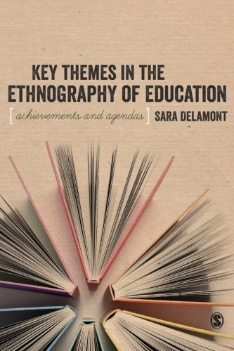 Key Themes in the Ethnography of Education (BSA New Horizons in Sociology) by Sara Delamont (2014-02-04)
