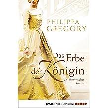 Das Erbe der Königin: Historischer Roman (Allgemeine Reihe. Bastei Lübbe Taschenbücher)