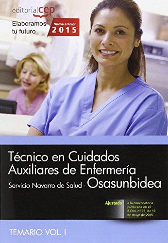 Técnico en Cuidados Auxiliares de Enfermería. Servicio Navarro de Salud-Osasunbidea. Temario Vol. I. (Osasunbidea 2015)