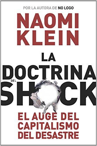 La doctrina del shock: El auge del capitalismo del desastre (Estado y Sociedad) por Naomi Klein