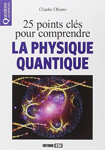 25 points clés pour comprendre la physique quantique