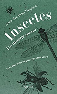 Insectes : un monde secret par Anne Sverdrup-Thygeson