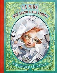 La niña que salvó a los libros par Lisa Aisato
