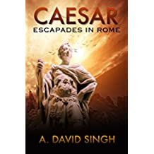 Caesar: Escapades in Rome (Historical stories) (English Edition)