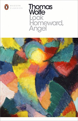 Look Homeward Angel (Penguin Modern Classics)