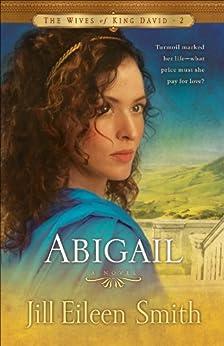 Abigail (The Wives of King David Book #2): A Novel par [Smith, Jill Eileen]