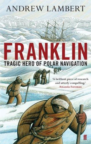 Franklin: Tragic Hero of Polar Navigation por Andrew Lambert