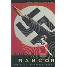 Waves of Rancor: Tuning Into the Radical Right: Tuning Into the Radical Right (Media, Communication, and Culture in America)