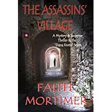 The Assassins' Village: A Mystery & Suspense Thriller in the Diana Rivers Series (The Diana Rivers Mysteries Book 1)