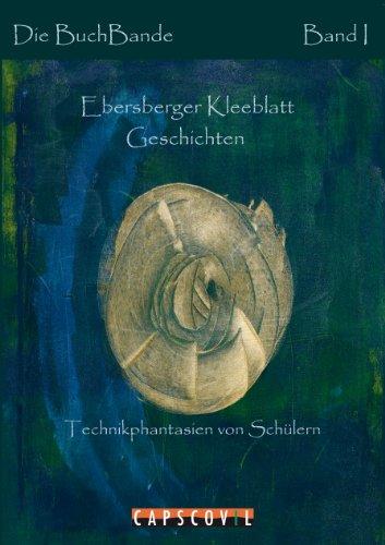 Ebersberger Kleeblatt Geschichten (Die BuchBande 1)