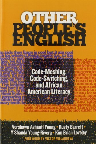 Other People's English: Code-Meshing, Code-Switching, and African American Literacy (Language & Literacy Series) by Vershawn Ashanti Young (2013-12-27)