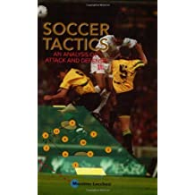 Soccer Tactics: An Analysis of Attack and Defense by Massimo Lucchesi (2000-06-01)