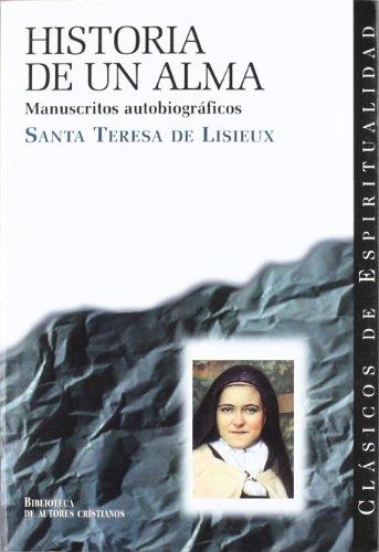 Historia de un alma: Manuscritos autobiográficos (CLÁSICOS DE ESPIRITUALIDAD) por Santa Teresa de Lisieux