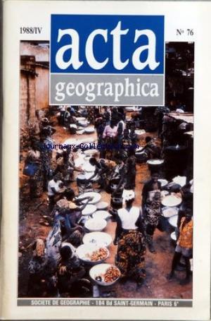 ACTA GEOGRAPHICA [No 76] du 01/10/1988 - CRISE RURALE ET SANTE PUBLIQUE A LUBUMBASHI PAR LELO NZUZI VOYAGEURS ET RESIDENTS BRITANNIQUES EN FRANCE AU XIXE SIECLE PAR PAUL GERBOD LA CARTOGRAPHIE DES PAYSAGES PERI-URBAINS ET DE LEUR DYNAMIQUE AU 1 25 000 PAR JEAN STEINBERG DEVELOPPEMENT INDUSTRIEL DE LA REPUBLIQUE D'IRLANDE PAR BRIGITTE DUMORTIER L'EVOLUTION DU CENTRE COMMERCIAL PAR CYNTHIA GHORRA-GOBIN ANALYSE COMPAREE ET THEMATIQUE DE LA PHILATELIE DES ETATS-UNIS ET DE L'UNION SOVIETIQUE PAR JEA