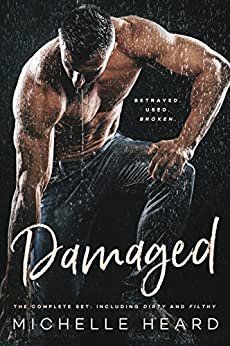 Damaged: The Complete Set Including DIRTY and FILTHY: A Dark Romance (The Damage Romance Set) by [Heard, Michelle]