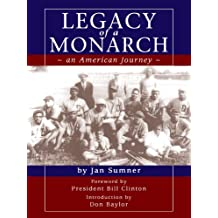 Legacy of a Monarch-an American Journey