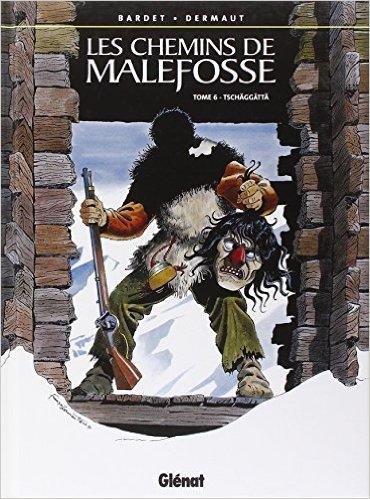 Les Chemins de Malefosse, tome 6 : Tschäggättä de Bardet - Dermaut ( 30 août 1991 )