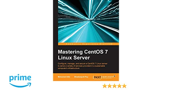 Mastering Centos 7 Linux Server Pdf