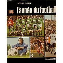 L'Année du football 1975 - Jacques Thibert