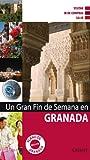 Un gran fin de semana en Granada (Castellano - Salvat - Turismo - Fin De Semana)