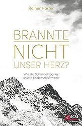 Brannte nicht unser Herz?: Wie die Schönheit Gottes unsere Leidenschaft weckt (German Edition)